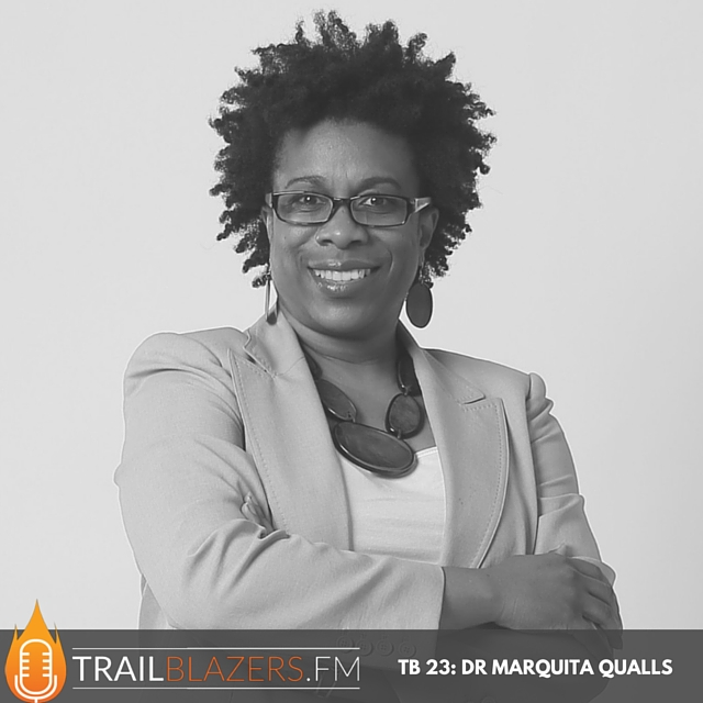 TB 23: Marquita Qualls Ph.D – Scientist, Consultant and Leadership Coach