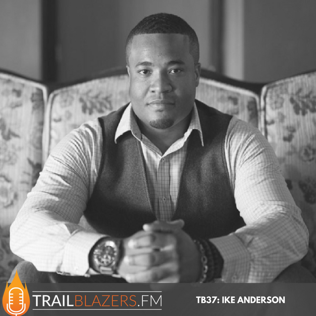 TB 37: CEO Ike Anderson on How To Isolate Your Target Market So You Work Less And Earn More