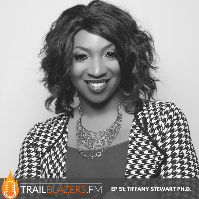 TB 51: How to Create The Life You Want and Desire with Tiffany Stewart, Ph.D