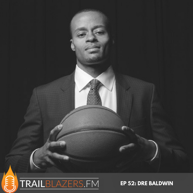 TB 52: Dre Baldwin on the Power of Showing Up, Being Relentless & His Multi-Platform Production Strategy