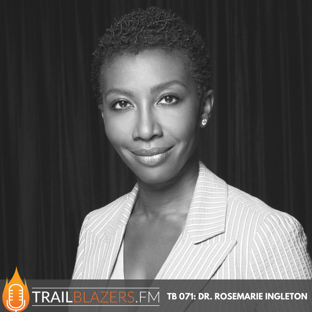 TB 071: How To Live Your Impossible Dream with Dr. Rosemarie Ingleton