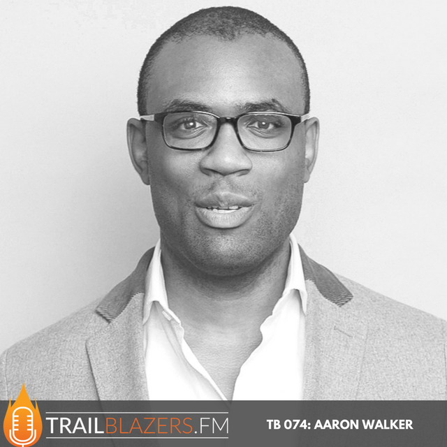TB 074: Discover Aaron T. Walker Who Founded a Social Impact Fellowship for People of Color