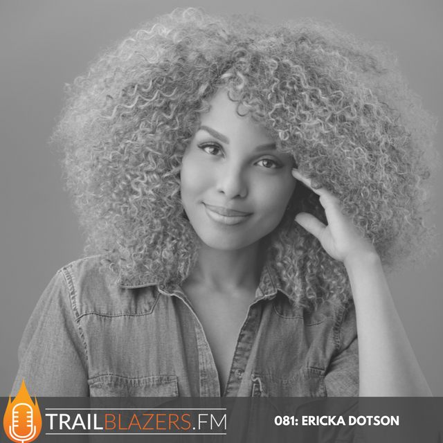 081: How to Attract, Nurture and Empower Talent with Hair Extension Pioneer Ericka Dotson