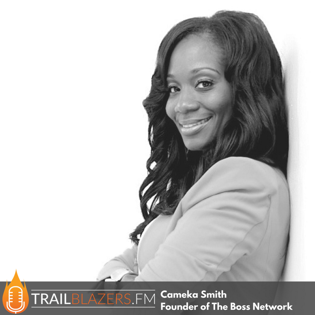 Cameka Smith: The Boss Network