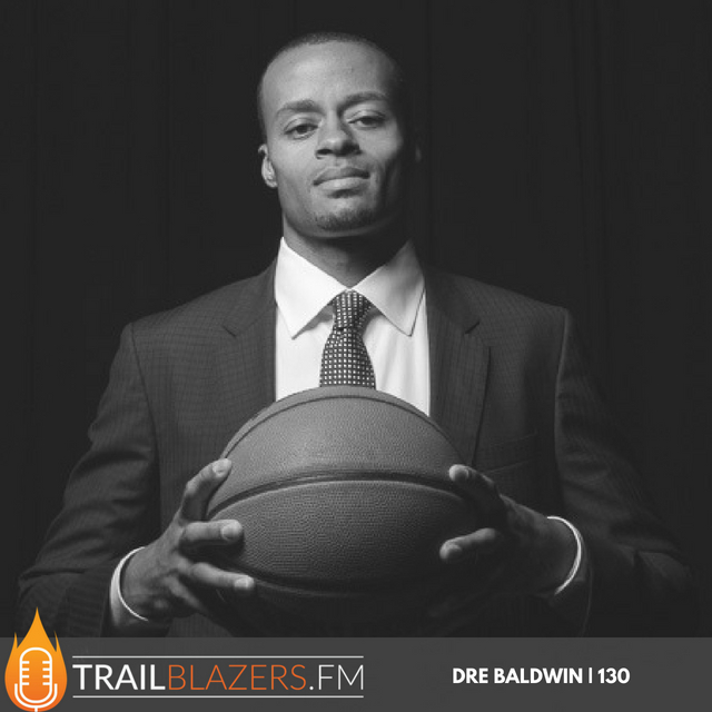 Dre Baldwin: The Power of Showing Up and Being Relentless (Pon De Replay) | 130