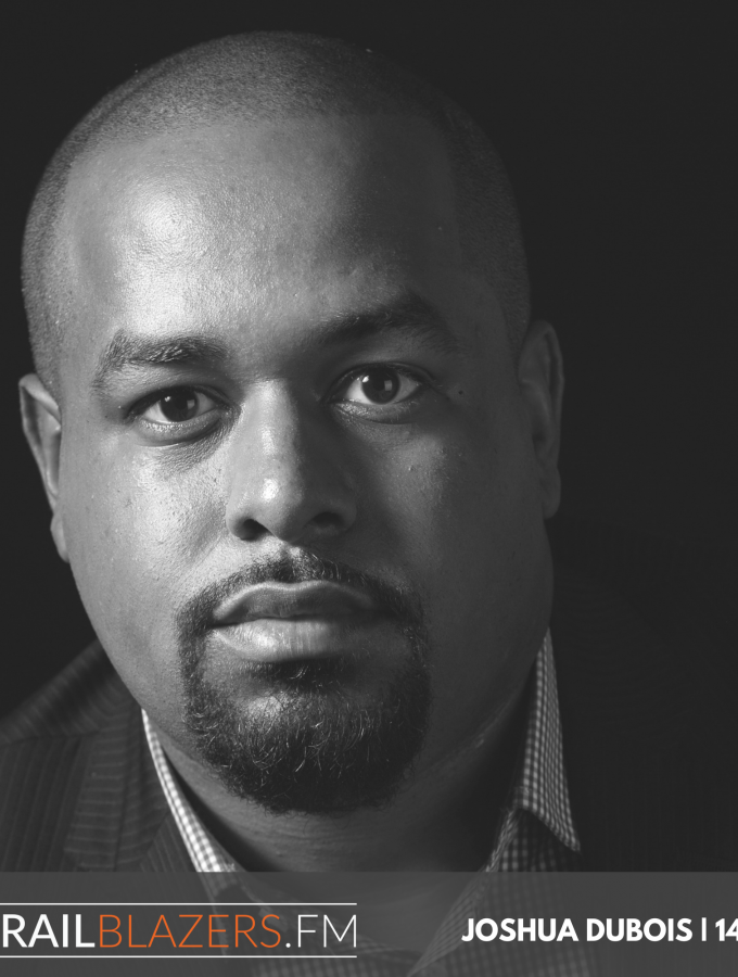 Joshua Dubois: Entrepreneurship at the Intersection of Faith, Family, and Politics