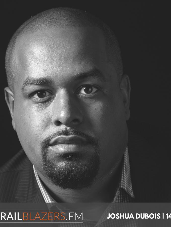 Joshua Dubois: Entrepreneurship at the Intersection of Faith, Family, and Politics